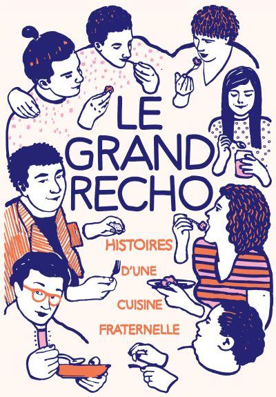 Le-Grand-Recho-Histoire-s-d-une-cuisine-fraternelle