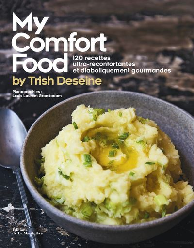 My-Comfort-food-by-Trish-Deseine-120-recettes-ultra-reconfortantes-et-diaboliquement-gourmandes